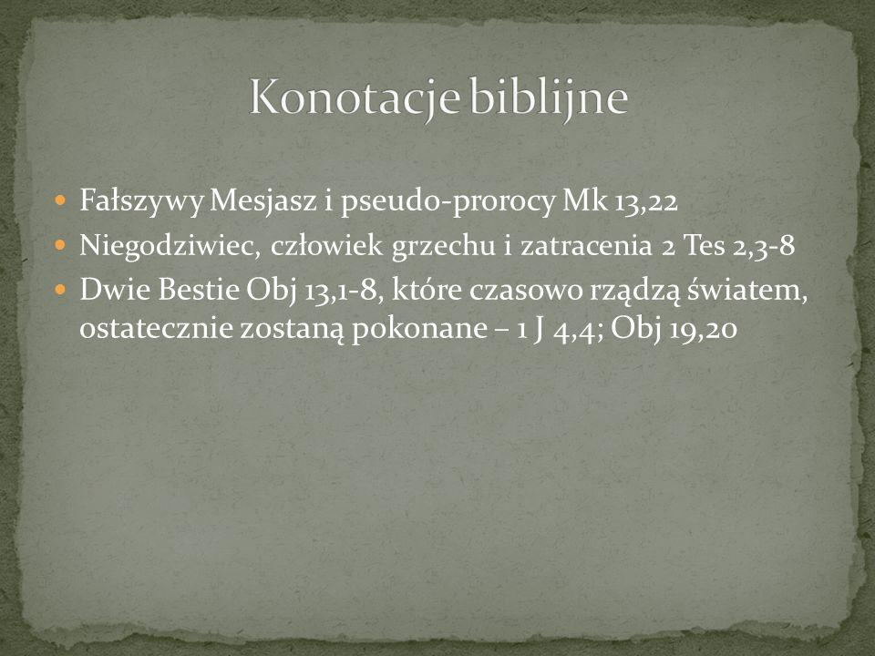 Konotacje biblijne Fałszywy Mesjasz i pseudo-prorocy Mk 13,22