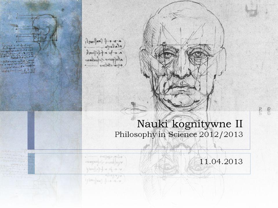Nauki kognitywne II Philosophy in Science 2012/2013