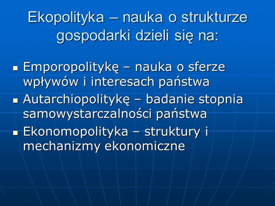 Ekopolityka – nauka o strukturze gospodarki dzieli się na: