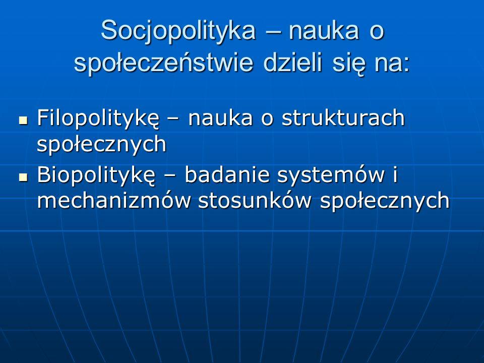 Socjopolityka – nauka o społeczeństwie dzieli się na: