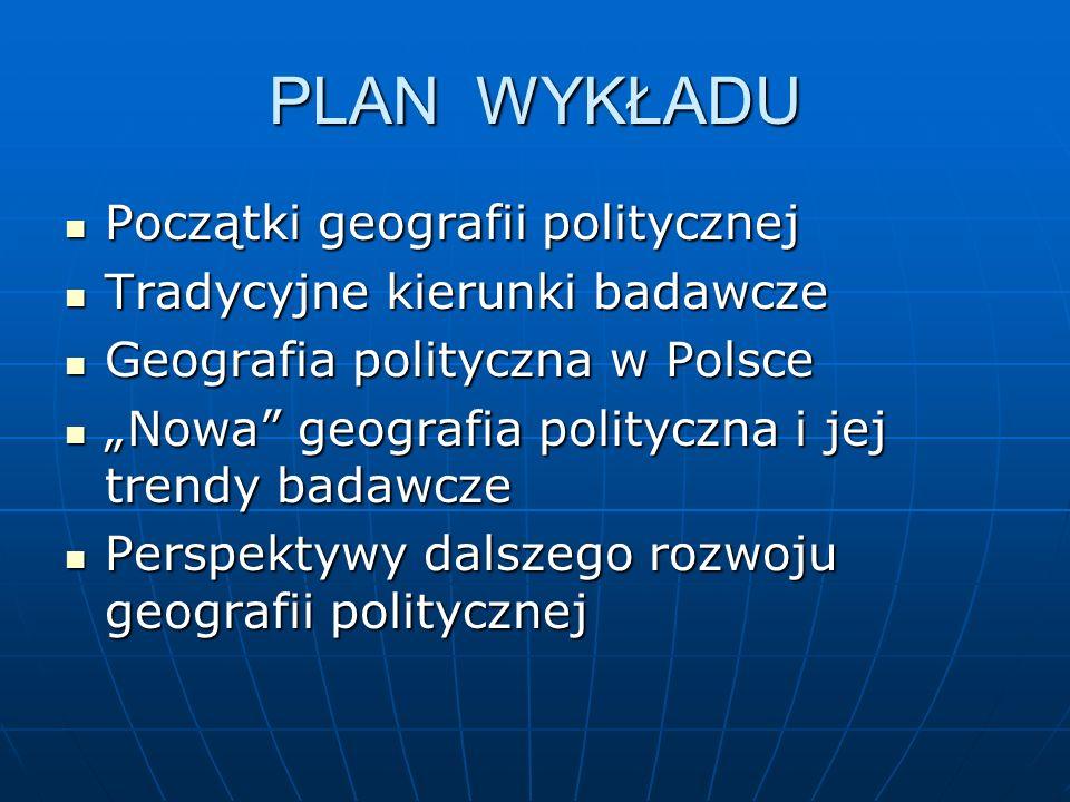 PLAN WYKŁADU Początki geografii politycznej