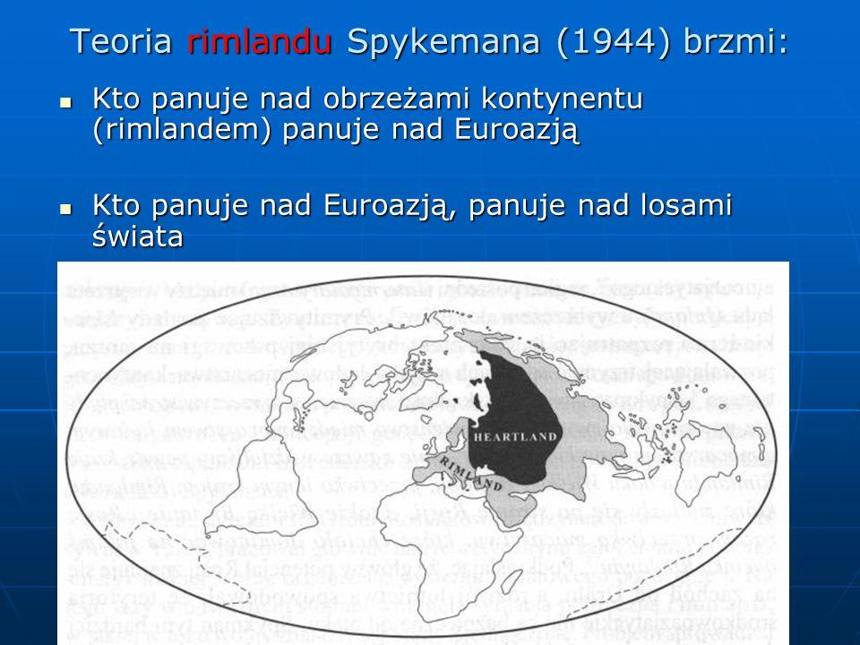 Teoria rimlandu Spykemana (1944) brzmi:
