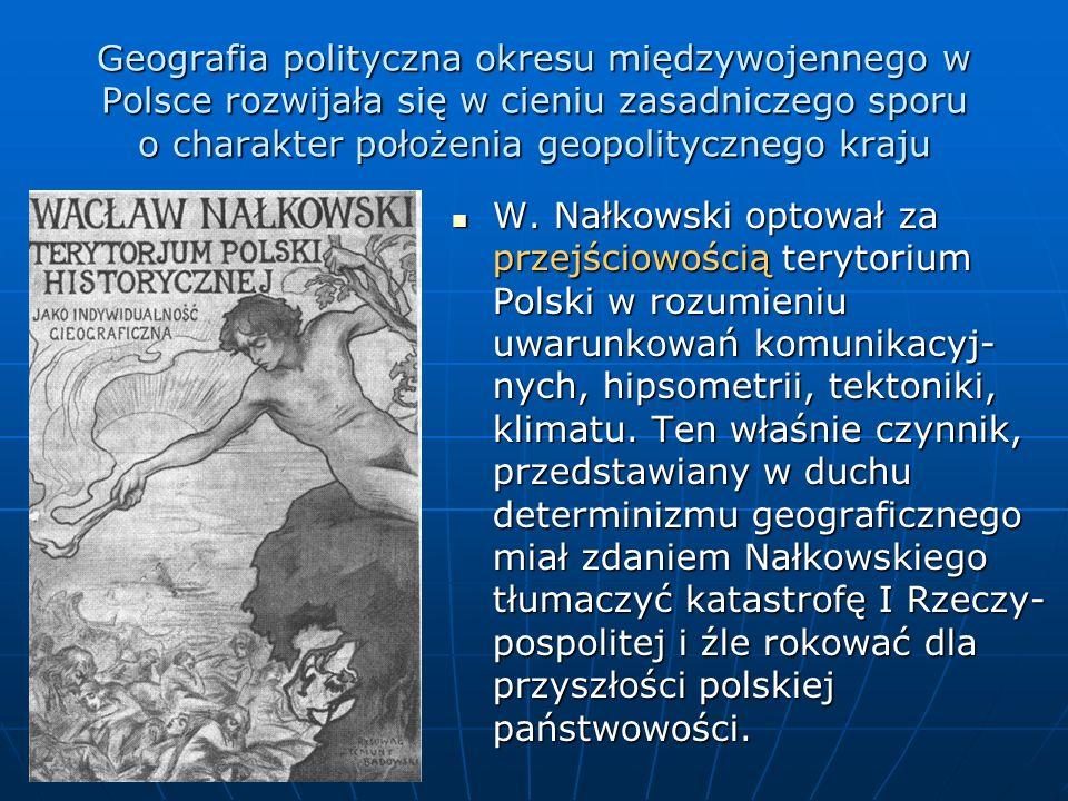 Geografia polityczna okresu międzywojennego w Polsce rozwijała się w cieniu zasadniczego sporu o charakter położenia geopolitycznego kraju