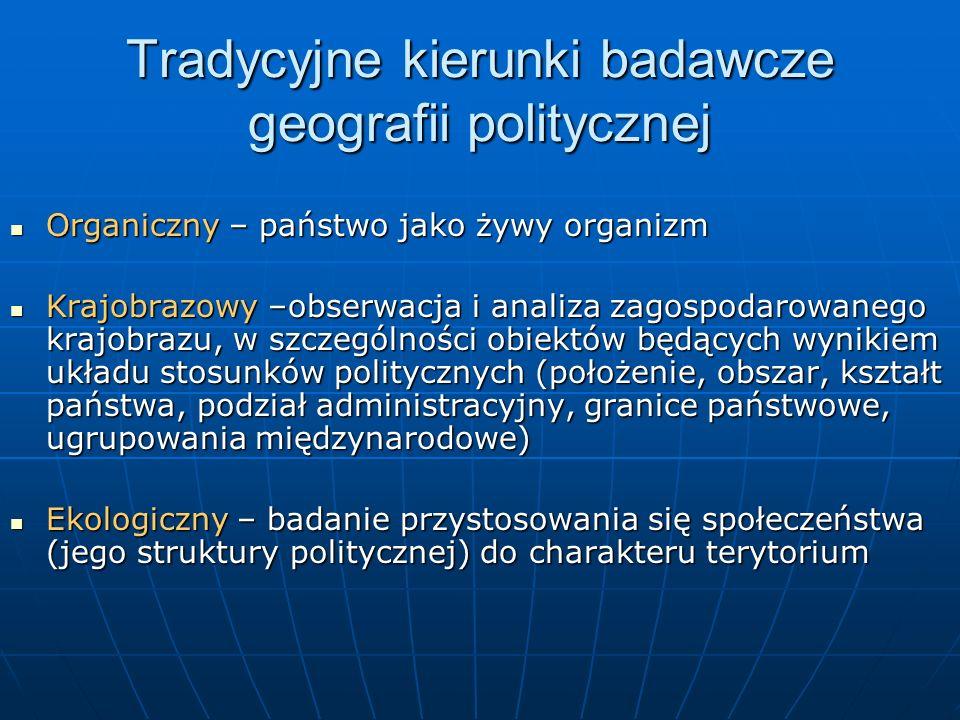 Tradycyjne kierunki badawcze geografii politycznej