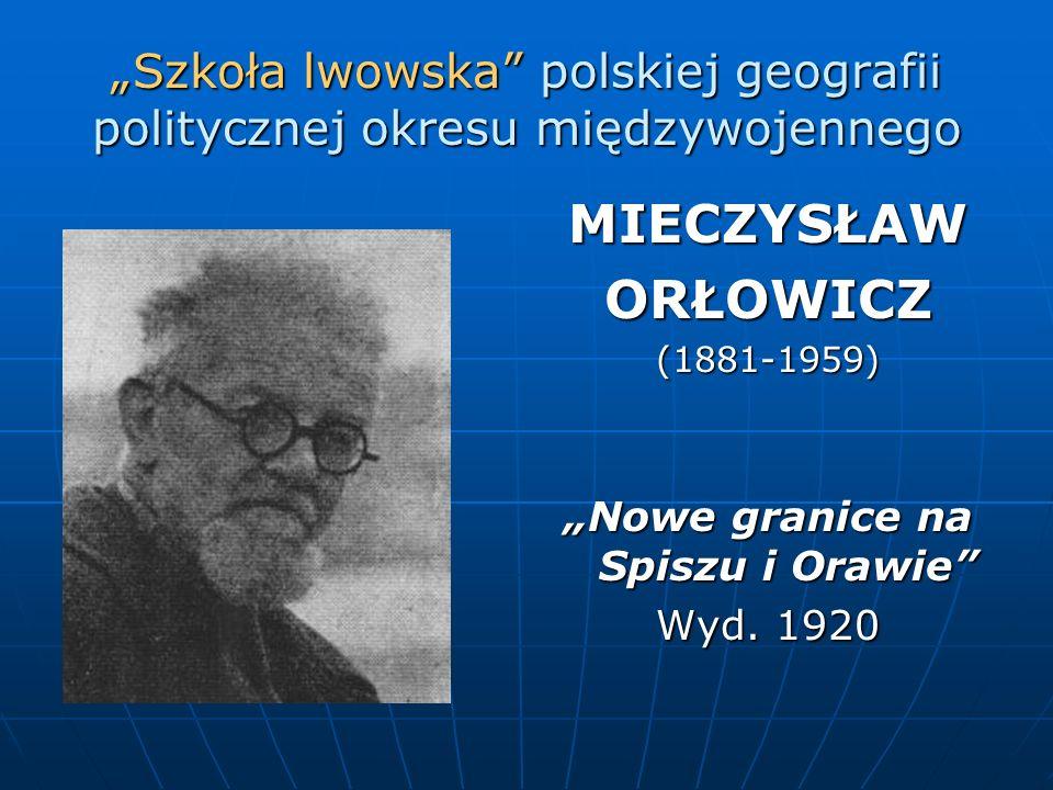 """""""Szkoła lwowska polskiej geografii politycznej okresu międzywojennego"""