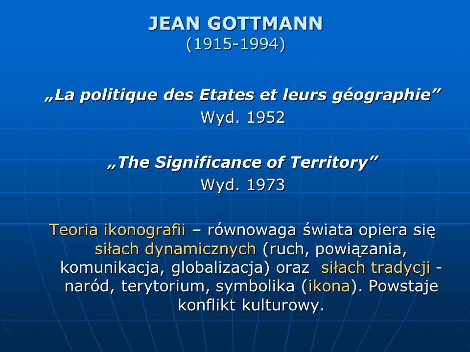 """JEAN GOTTMANN (1915-1994)""""La politique des Etates et leurs géographie Wyd. 1952. """"The Significance of Territory"""