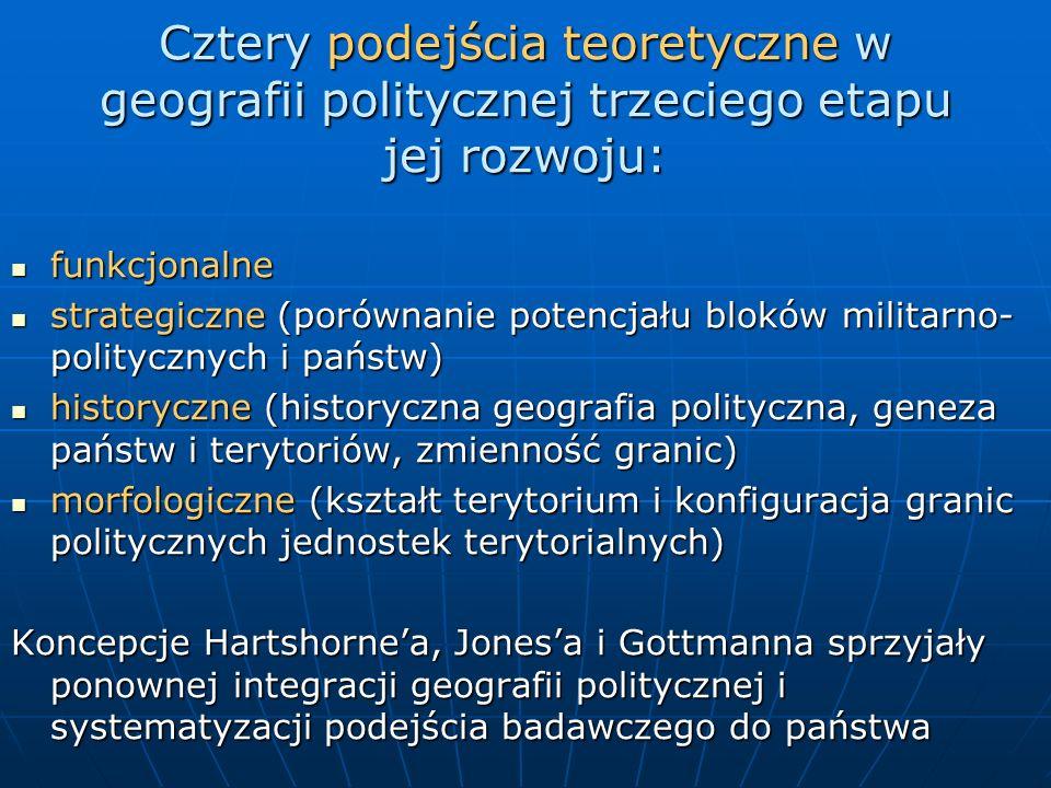 Cztery podejścia teoretyczne w geografii politycznej trzeciego etapu jej rozwoju: