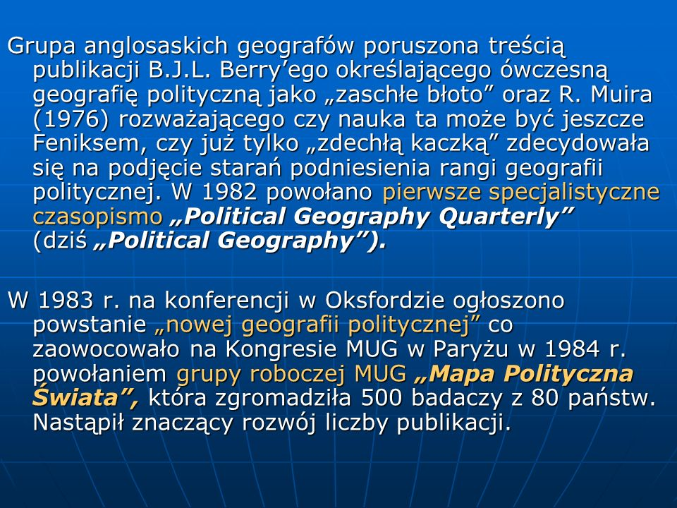Grupa anglosaskich geografów poruszona treścią publikacji B. J. L