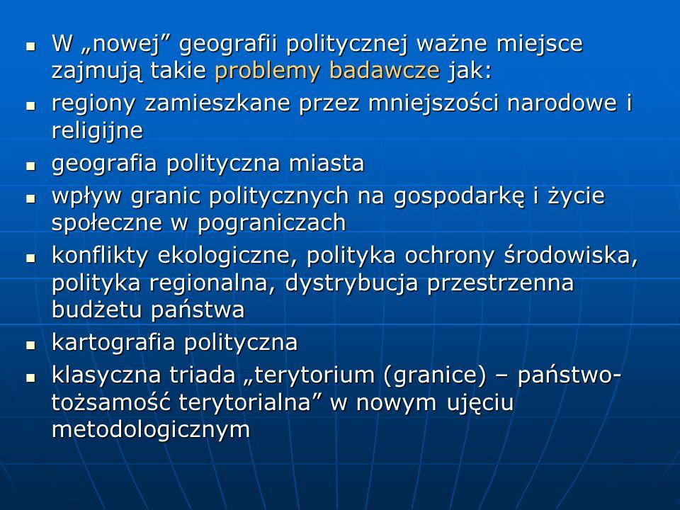 """W """"nowej geografii politycznej ważne miejsce zajmują takie problemy badawcze jak:"""