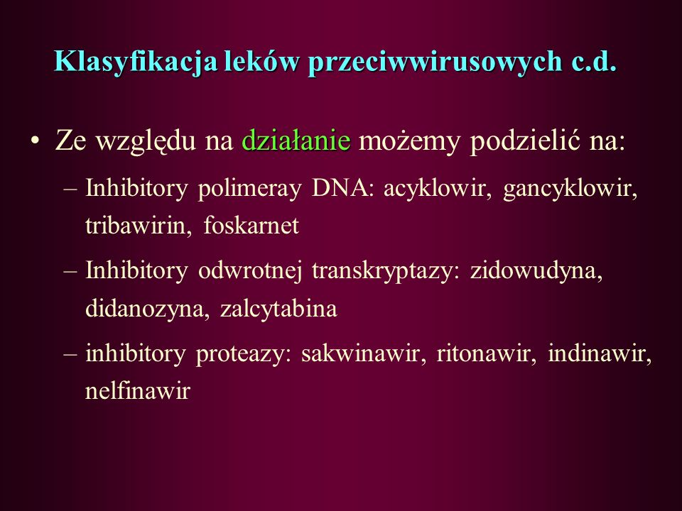 Klasyfikacja leków przeciwwirusowych c.d.