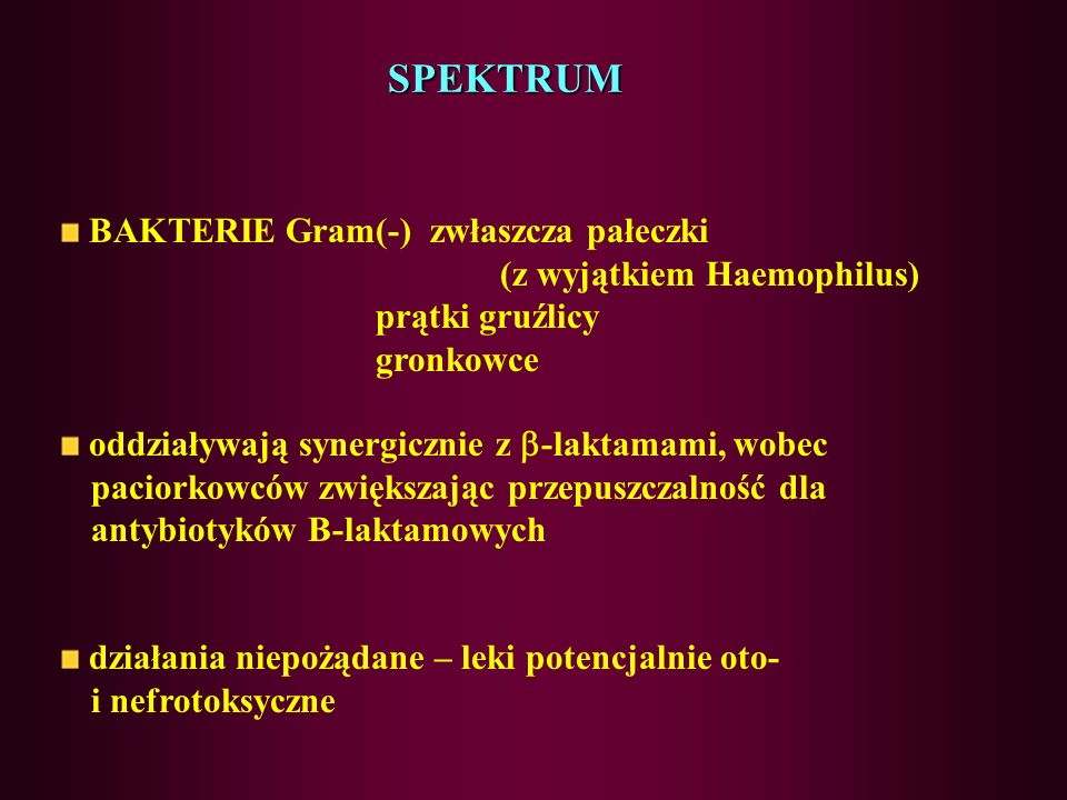 SPEKTRUM BAKTERIE Gram(-) zwłaszcza pałeczki (z wyjątkiem Haemophilus)