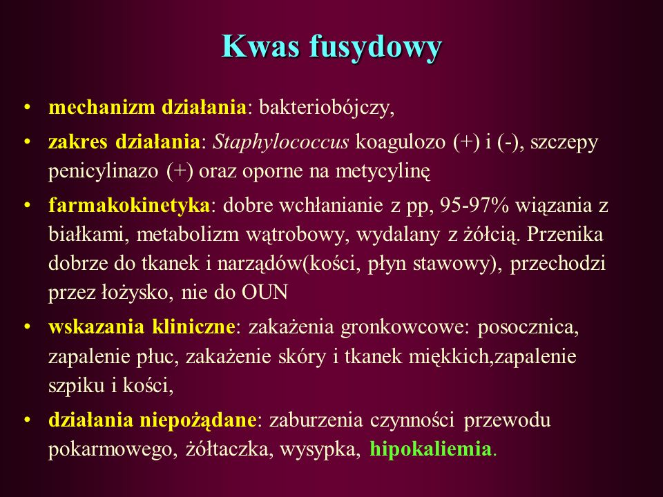 Kwas fusydowy mechanizm działania: bakteriobójczy,
