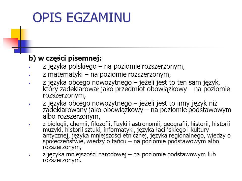OPIS EGZAMINU b) w części pisemnej: