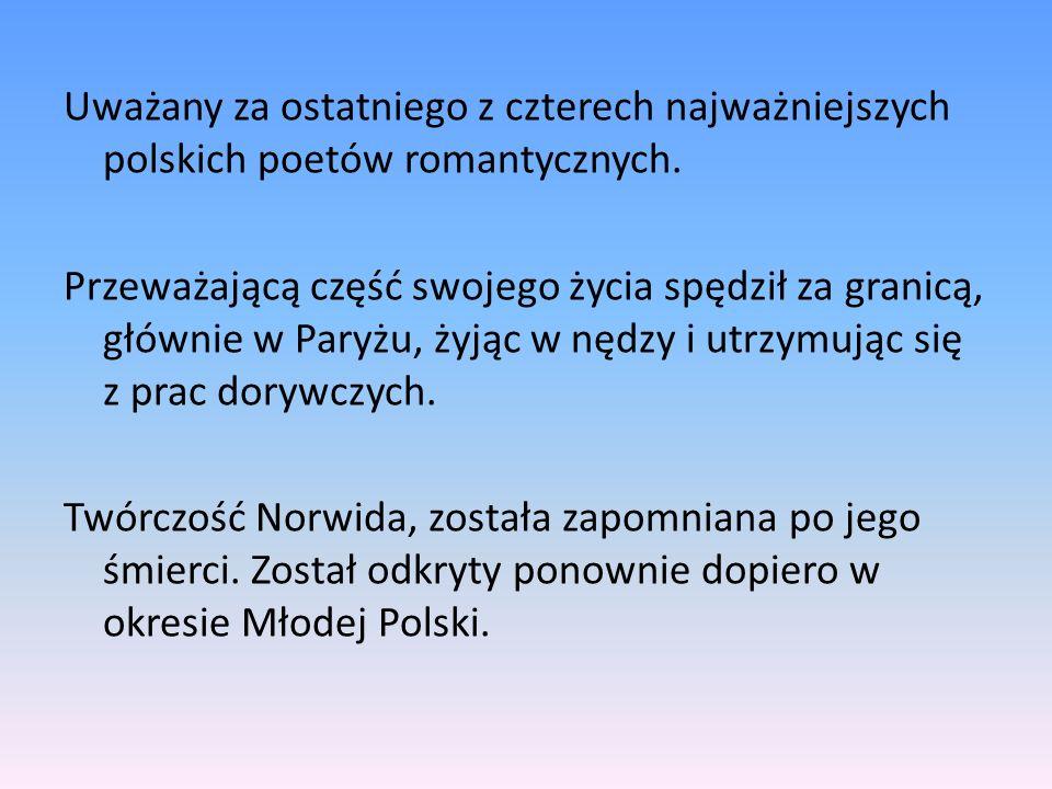 Uważany za ostatniego z czterech najważniejszych polskich poetów romantycznych.