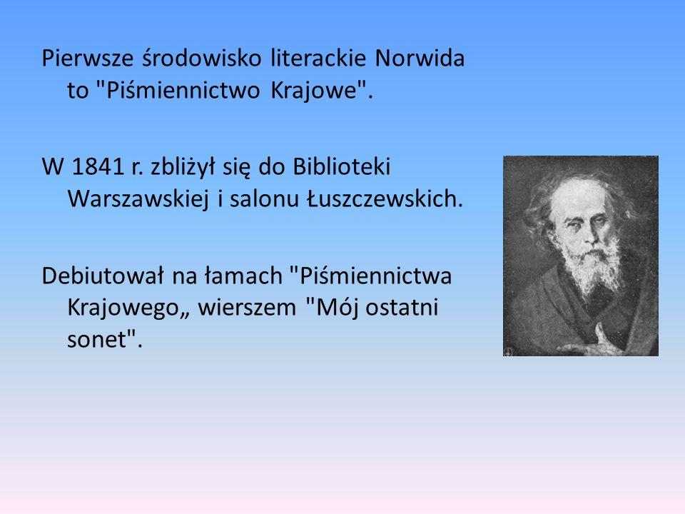 Pierwsze środowisko literackie Norwida to Piśmiennictwo Krajowe