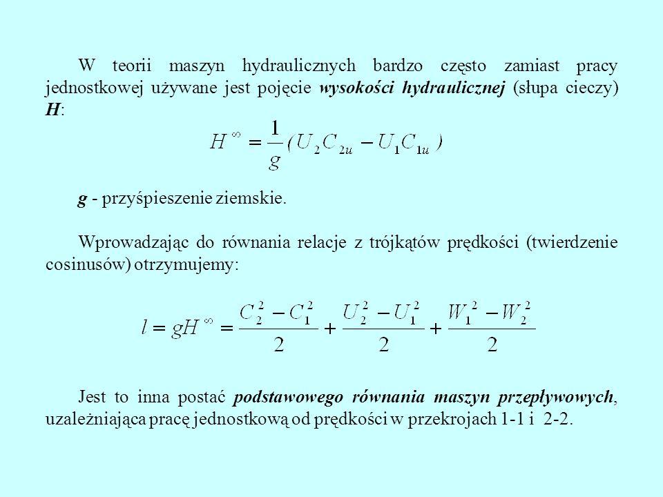 W teorii maszyn hydraulicznych bardzo często zamiast pracy jednostkowej używane jest pojęcie wysokości hydraulicznej (słupa cieczy) H: