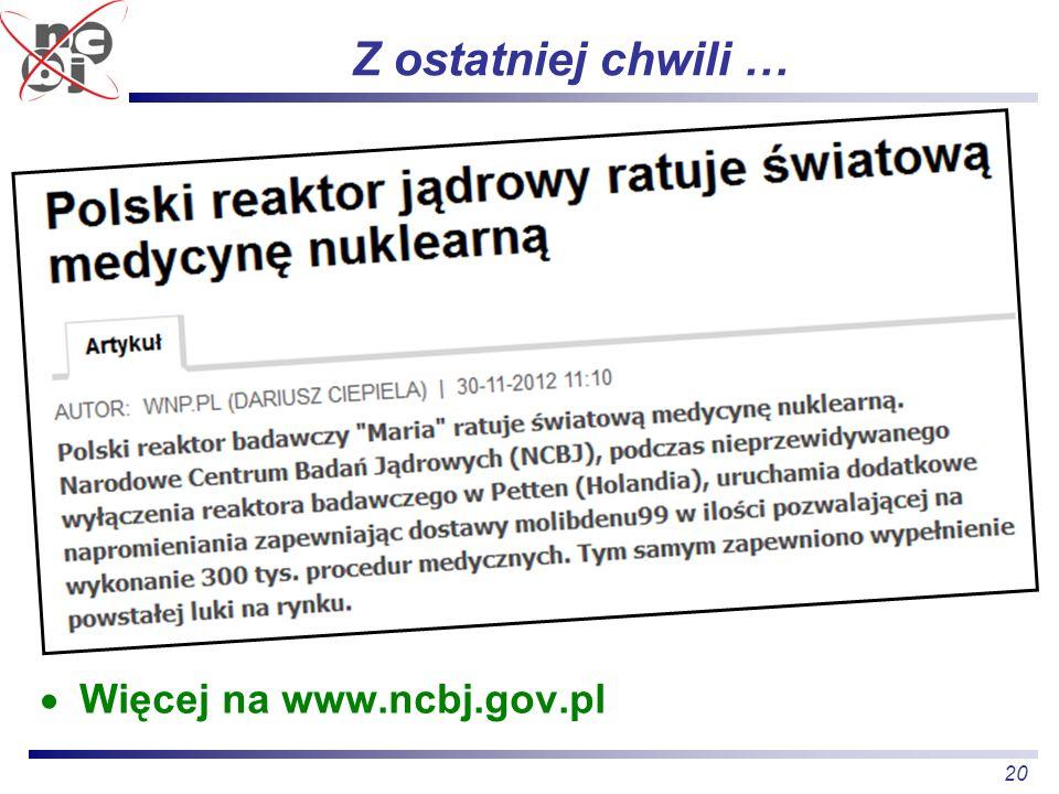 Z ostatniej chwili … Więcej na www.ncbj.gov.pl