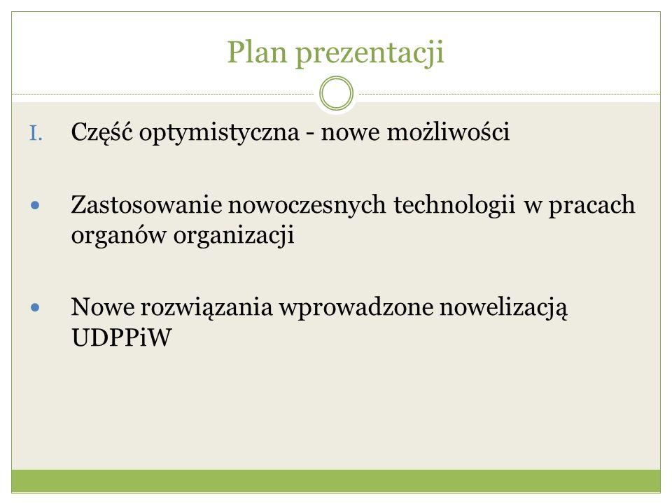 Plan prezentacji Część optymistyczna - nowe możliwości