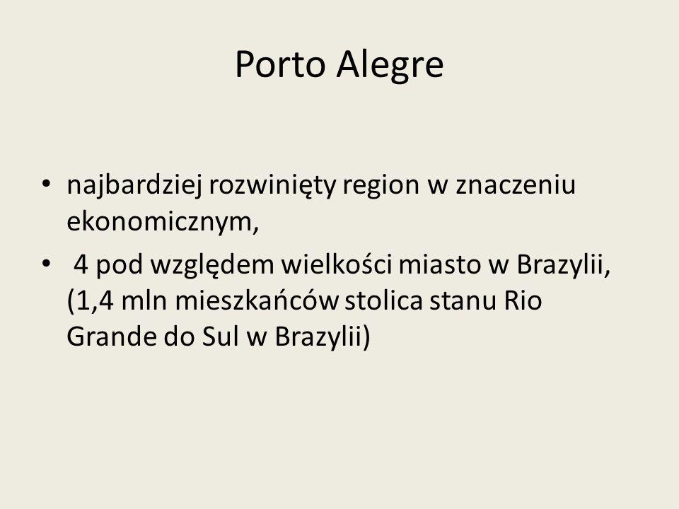 Porto Alegre najbardziej rozwinięty region w znaczeniu ekonomicznym,