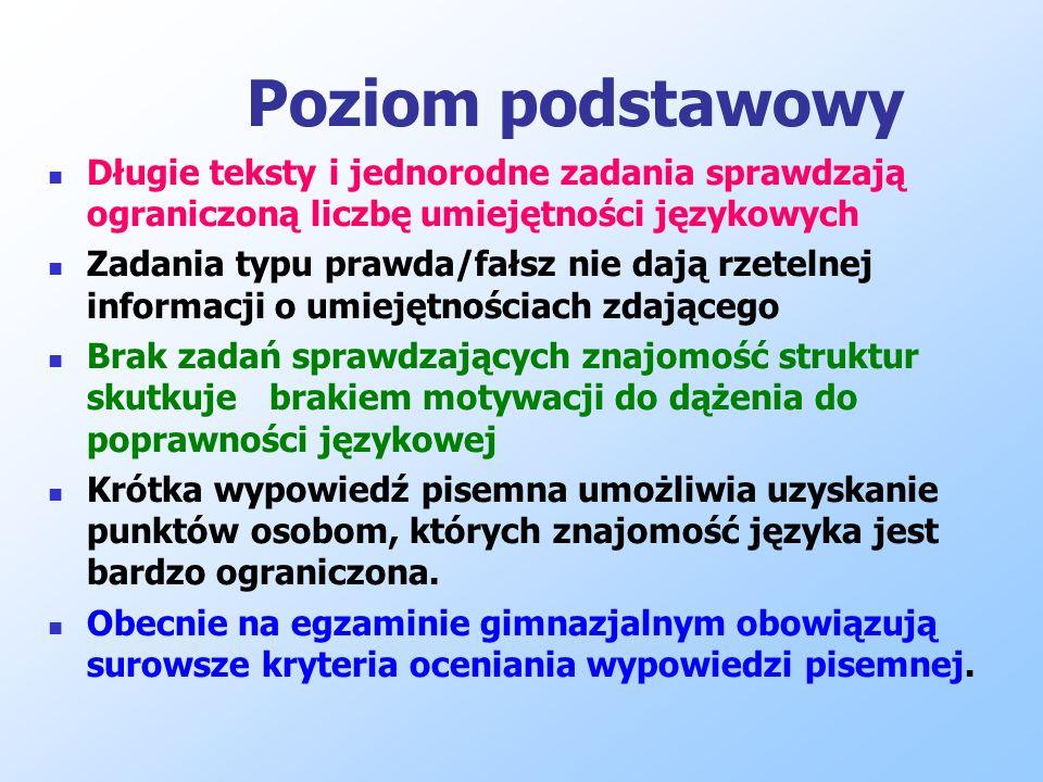 Poziom podstawowyDługie teksty i jednorodne zadania sprawdzają ograniczoną liczbę umiejętności językowych.