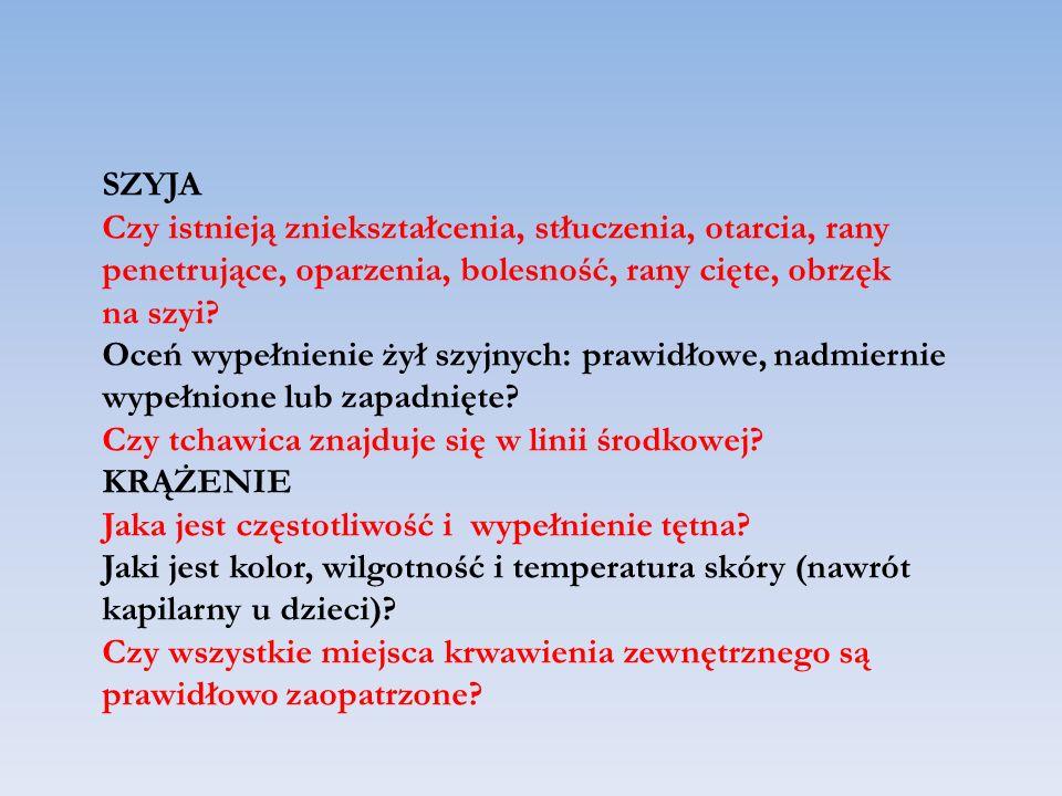 SZYJA Czy istnieją zniekształcenia, stłuczenia, otarcia, rany. penetrujące, oparzenia, bolesność, rany cięte, obrzęk.