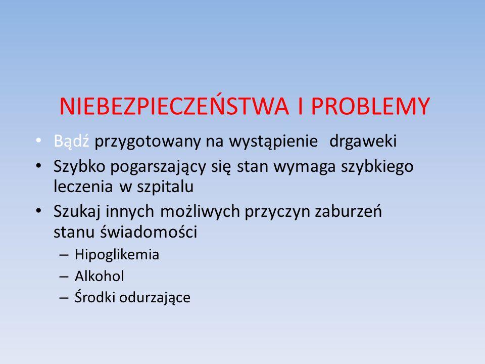 NIEBEZPIECZEŃSTWA I PROBLEMY