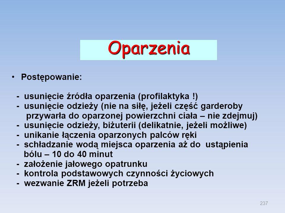 Oparzenia Postępowanie: - usunięcie źródła oparzenia (profilaktyka !)