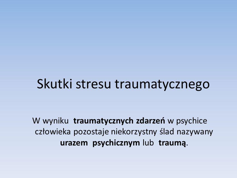 Skutki stresu traumatycznego