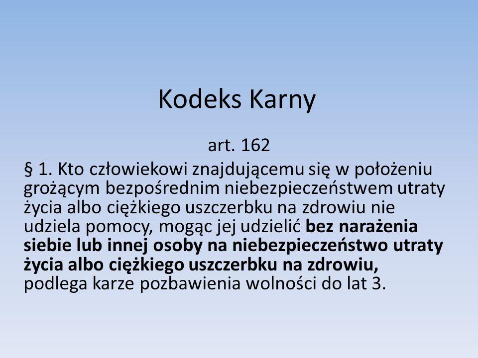 Kodeks Karny art. 162.