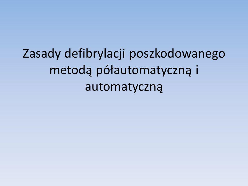 Zasady defibrylacji poszkodowanego metodą półautomatyczną i automatyczną