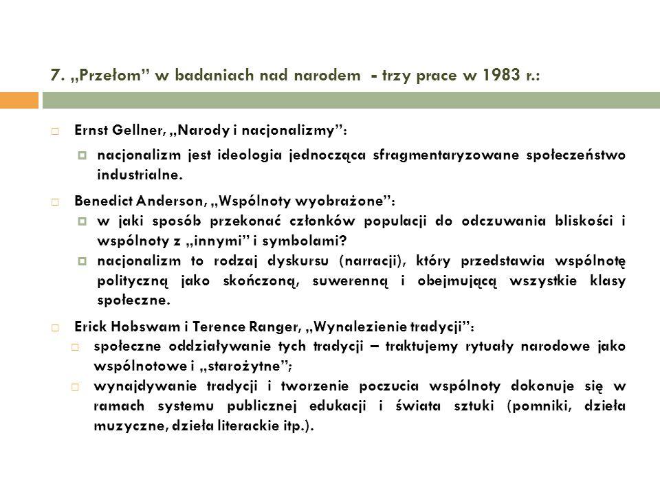 """7. """"Przełom w badaniach nad narodem - trzy prace w 1983 r.:"""
