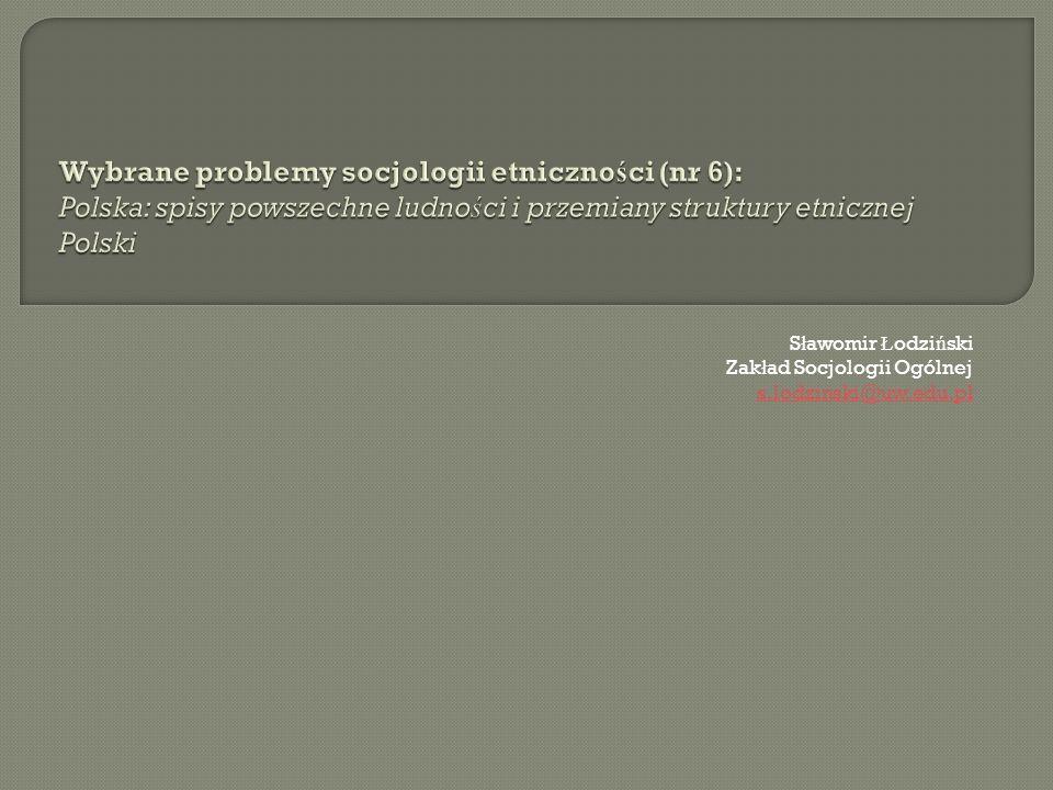 Sławomir Łodziński Zakład Socjologii Ogólnej s.lodzinski@uw.edu.pl