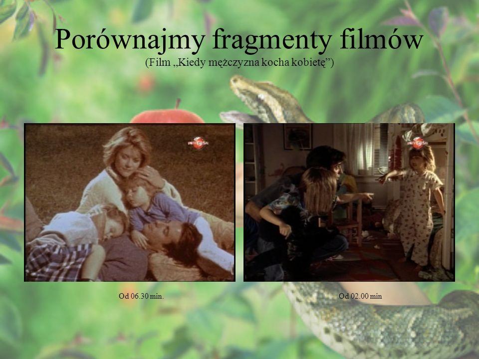 """Porównajmy fragmenty filmów (Film """"Kiedy mężczyzna kocha kobietę )"""