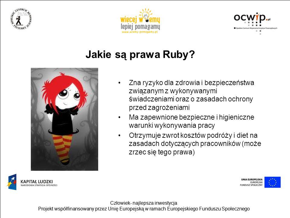 Jakie są prawa Ruby Zna ryzyko dla zdrowia i bezpieczeństwa związanym z wykonywanymi świadczeniami oraz o zasadach ochrony przed zagrożeniami.