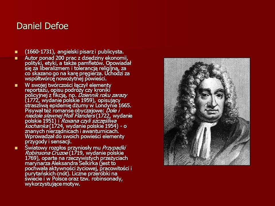 Daniel Defoe (1660-1731), angielski pisarz i publicysta.