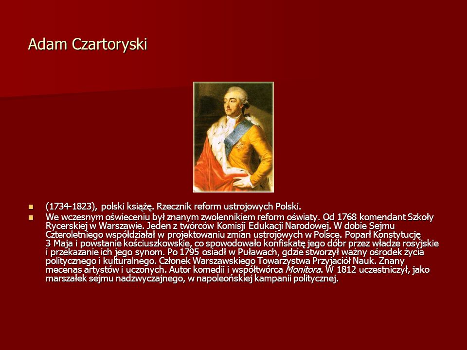 Adam Czartoryski (1734-1823), polski książę. Rzecznik reform ustrojowych Polski.