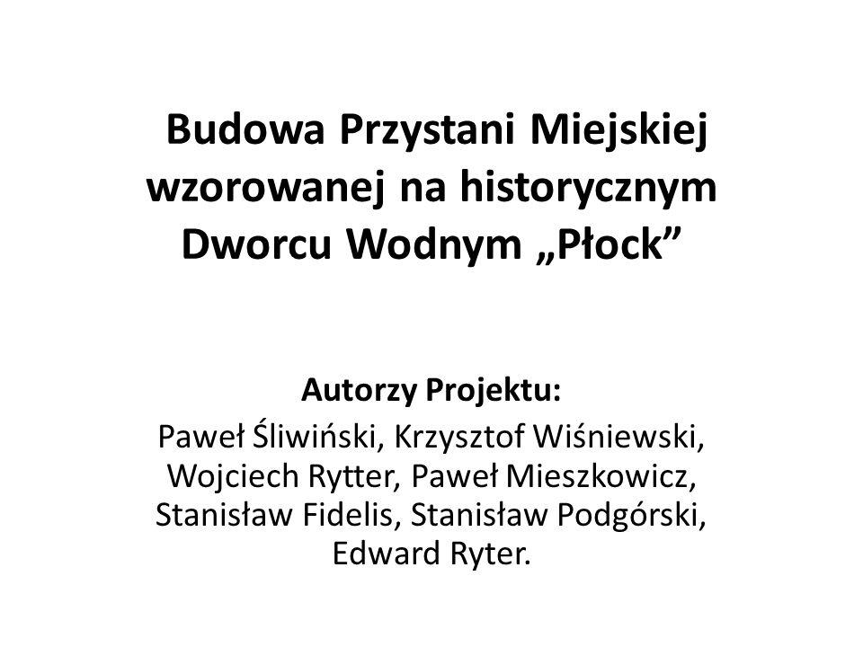 """Budowa Przystani Miejskiej wzorowanej na historycznym Dworcu Wodnym """"Płock"""