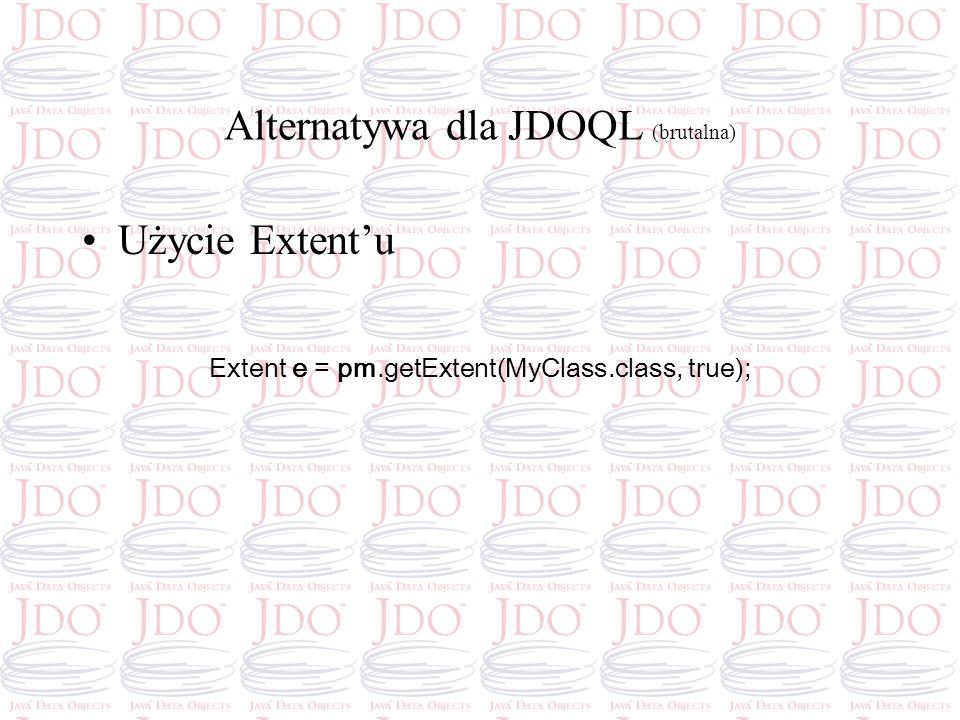 Alternatywa dla JDOQL (brutalna)