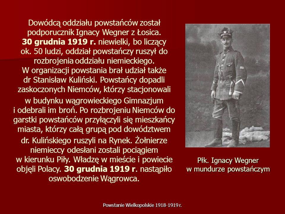 Dowódcą oddziału powstańców został podporucznik Ignacy Wegner z Łosica