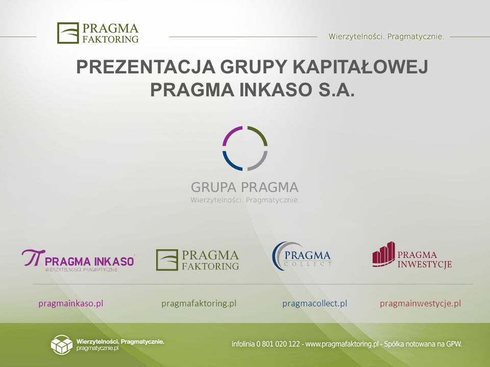 PREZENTACJA GRUPY KAPITAŁOWEJ PRAGMA INKASO S.A.