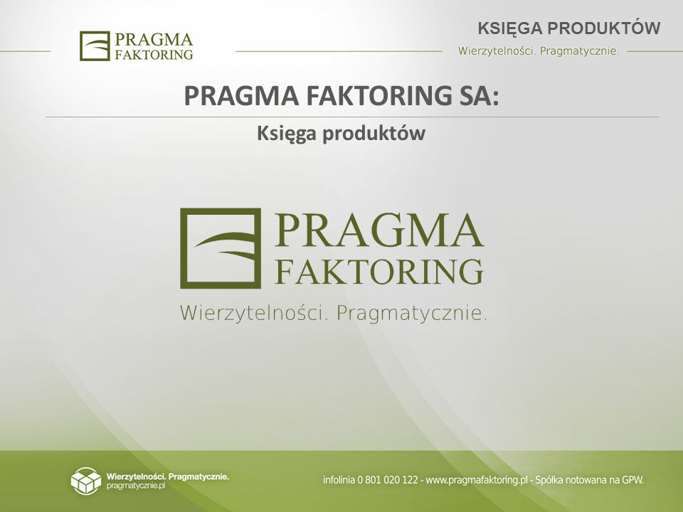 KSIĘGA PRODUKTÓW PRAGMA FAKTORING SA: Księga produktów