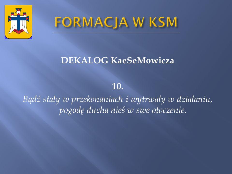 FORMACJA W KSM DEKALOG KaeSeMowicza 10.