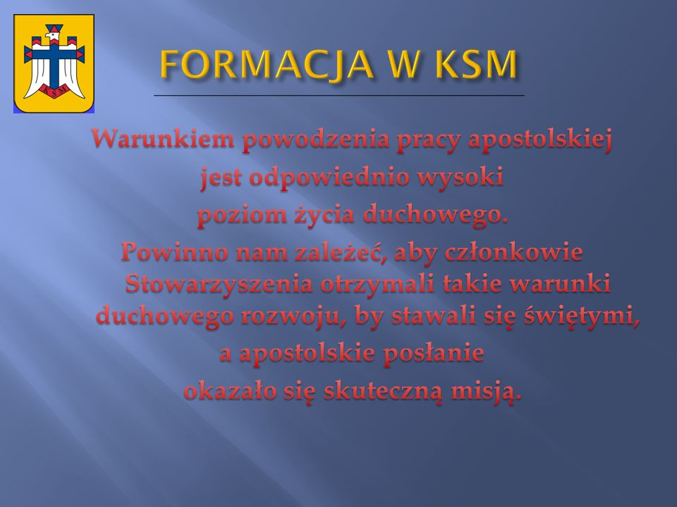 FORMACJA W KSM