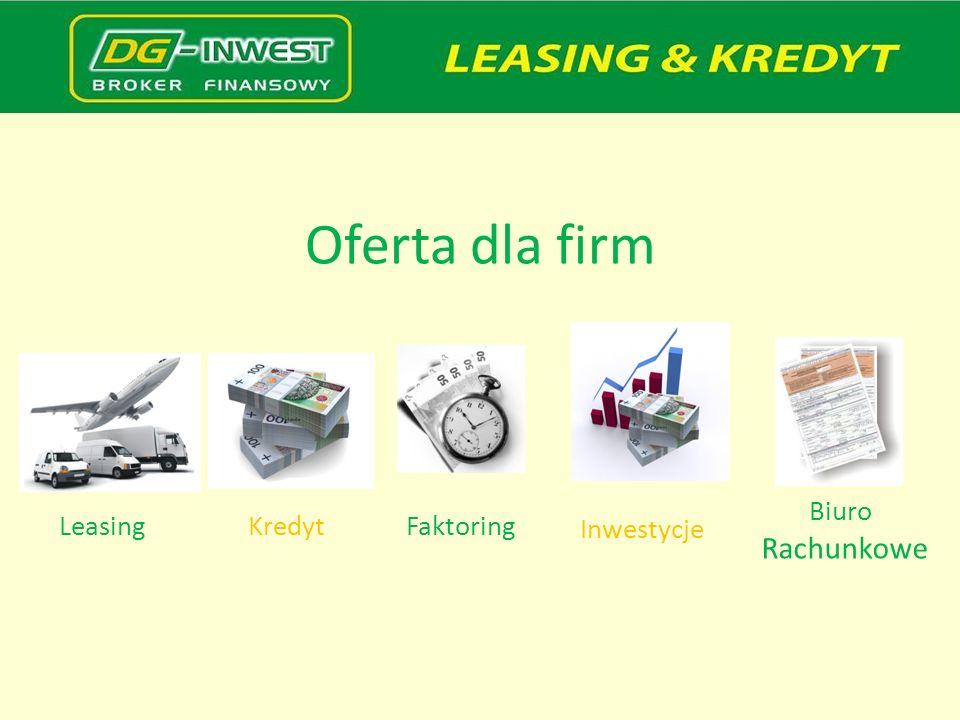 Oferta dla firm Biuro Rachunkowe Leasing Kredyt Faktoring Inwestycje