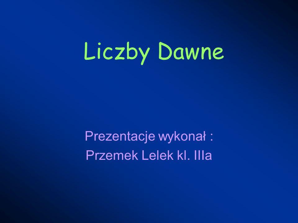 Prezentacje wykonał : Przemek Lelek kl. IIIa