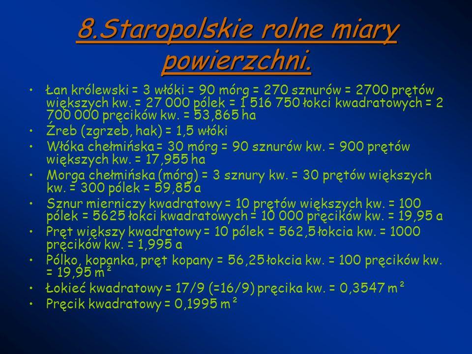 8.Staropolskie rolne miary powierzchni.