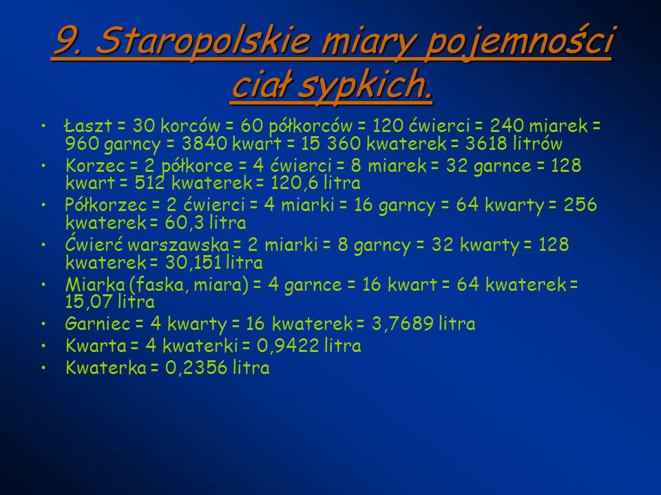 9. Staropolskie miary pojemności ciał sypkich.