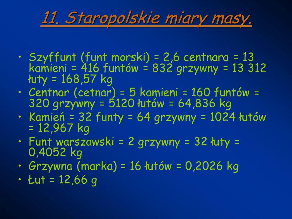 11. Staropolskie miary masy.