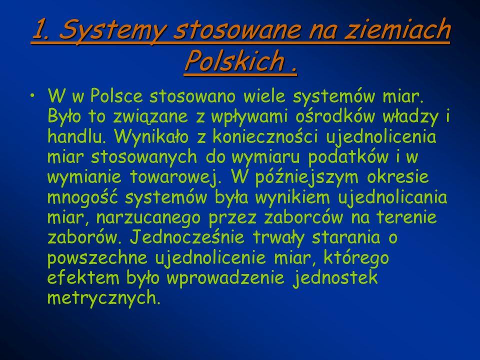 1. Systemy stosowane na ziemiach Polskich .