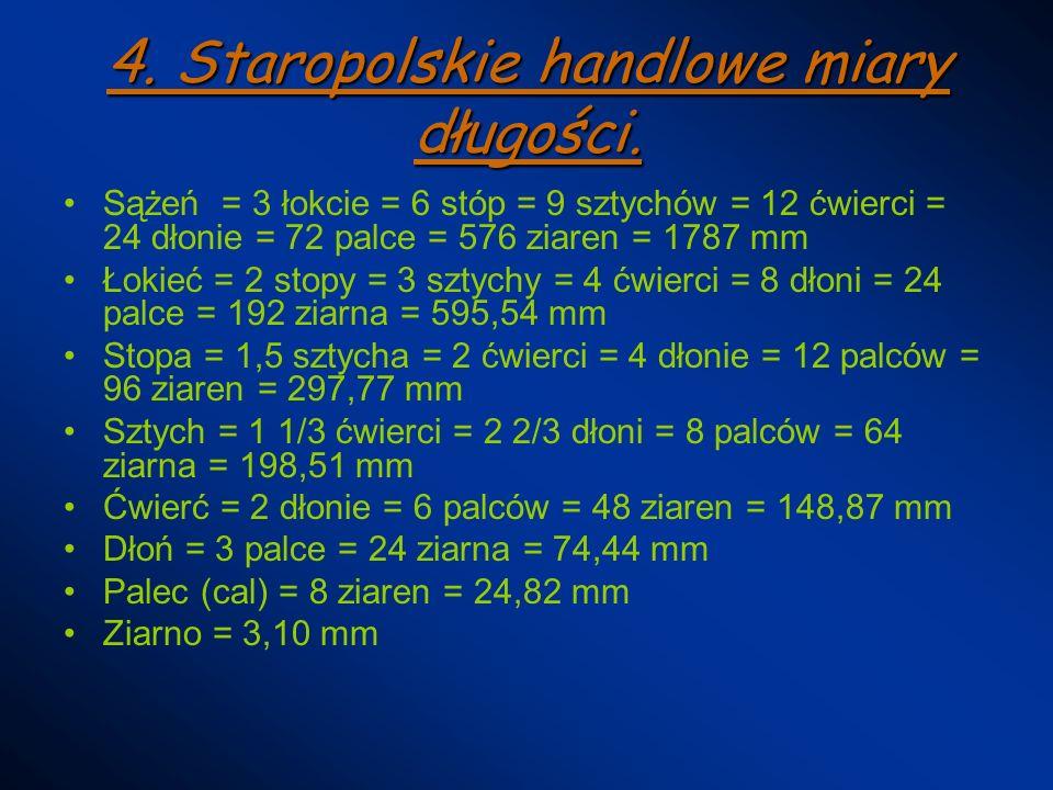 4. Staropolskie handlowe miary długości.